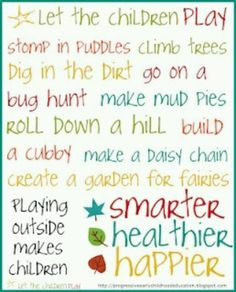 Let #children #play, stamp in puddles, dig in dirt, roll down a hill, make a daisy chain #play @Kids Allowed @Deborah Fielden