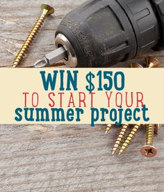 Win $150 Visa Gift Card for YOUR Summer DIY Projects