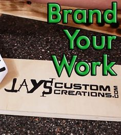 How to Inexpensively Brand Your Custom Woodworking Projects