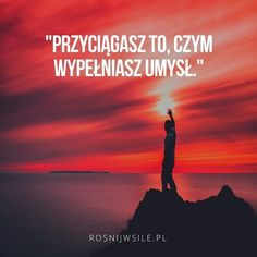 """Przyciągasz to czym wypełniasz swój umysł"". #rozwój #motywacja #sukces #inspiracja #sentencje #rosnijwsile #aforyzmy #quotes #cytaty Motivational Words, Inspirational Quotes, Swimming Motivation, Positive Motivation, Survival Life, Positive Mind, Romantic Quotes, True Quotes, Success Quotes"
