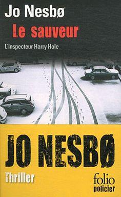 Le sauveur: Une enquête de l'inspecteur Harry Hole: Amazon.fr: Jo Nesbø, Alexis Fouillet: Livres