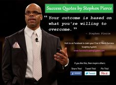 """""""Your outcome is based on what you're willing to overcome."""""""