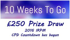 £250 Prize Draw - 2016 CPD Countdown has begun - http://buff.ly/2eJmulz  #win #£250 #CPD #Countdown #started #prize #irpm