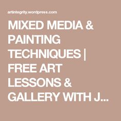 MIXED MEDIA & PAINTING TECHNIQUES | FREE ART LESSONS & GALLERY WITH JULIE DUELL