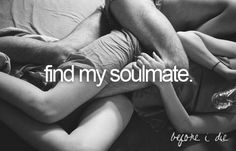 Find my soul mate.