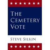 The Cemetery Vote (Kindle Edition)By Steve Silkin