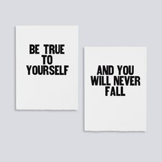 Be True to Yourself, And You Will Never Fall