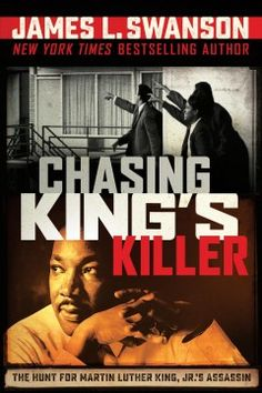 Chasing King's Killer: The Hunt for Martin Luther King, Jr.'s Assassin: The Hunt for Martin Luther King, Jr.'s Assassin by James L. Swanson BD: A voice for good is murdered. The FBI must find his killer. Martin Luther King, Ya Books, Good Books, Civil Rights Leaders, Nonfiction Books, Assassin, Bestselling Author, Audio Books, King Jr