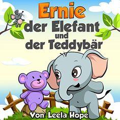 Kinderbücher:Ernie der Elefant und der Teddybär (deutsch kinder buch, Schlafenszeit, Bilderbücher kinder Leseanfänger,Gutenachtgeschichten German edition)