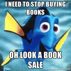 I need to stop buying books Oh look a book sale - Dory | Meme ...