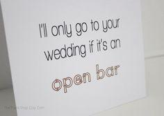 Open Bar (just kidding!) #catherineswedding