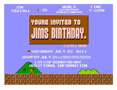 A Super Mario Bros. birthday invitation I made out of the Mario title screen. http://www.etsy.com/listing/77638927/super-mario-bros-party-invitation
