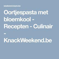 Oortjespasta met bloemkool - Recepten - Culinair - KnackWeekend.be
