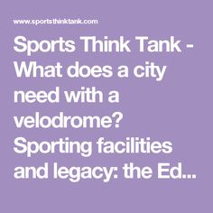 Sports Think Tank - What does a city need with a velodrome? Sporting facilities and legacy: the Edinburgh Commonwealth Games, 1970 and 1986 Glasgow, Edinburgh, Commonwealth Games, Competition, City, Sports, Hs Sports, Excercise, Cities