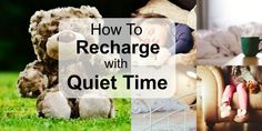 How to recharge with quiet time   www.cheribywater.com