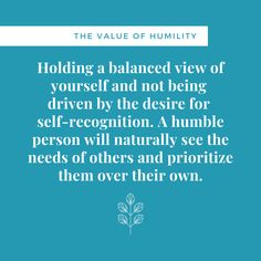 Humility doesn't mean you value yourself less. Rather, humility is the quiet confidence that comes when you are secure in who you are and when you know your own value. When You Know, Knowing You, Quiet Confidence, Prioritize, Humility, Life Skills, Self, Humbleness