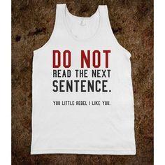 Do not read tank top tee  t shirt - Its a hit -($24.99)