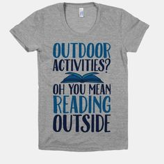 Outdoor Activities? Oh You Mean Reading Outside