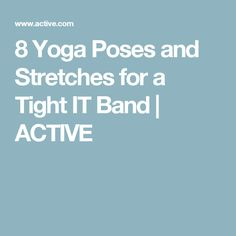 Put away the foam rollers and massage balls. Loosen your tight IT band with these yoga poses and stretches instead. Wellness Fitness, Health And Wellness, Health Fitness, Tight It Band, Iliotibial Band Syndrome, Running Music, Baby Yoga, Hip Workout, Workouts