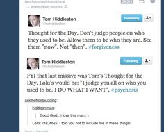 Tom Hiddleston getting philosophical is too adorable! Also: #Loki FTW :)