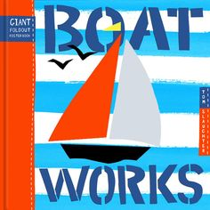 Boat Works: A Giant Fold-Out Book || Tom Slaughter || USA 13.99 | Canada 15.99 |  ISBN Number 978-1-60905-215-7