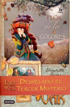 Flox de los colores: Fairy Oak. Serie Cuatro Misterios 3 de Elisabetta Gnone http://www.amazon.es/dp/8408091530/ref=cm_sw_r_pi_dp_Q5u1ub16Z2M5Y