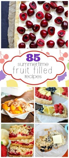 85 Summertime Fruit Filled Desserts