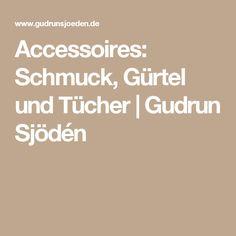 Accessoires: Schmuck, Gürtel und Tücher | Gudrun Sjödén