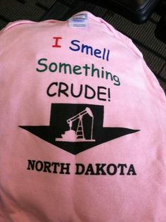 The onsie Mitch got for Aubree :) Oil field baby..
