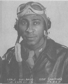 Eberle Guilbaud was recruited from Haiti and graduated from pilot training at  Tuskegee in April 1944,