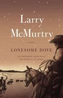 Lonesome Dove : a novel / by Larry McMurtry.