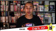 Chronique Vidéo #8 Dark Air - Kwari