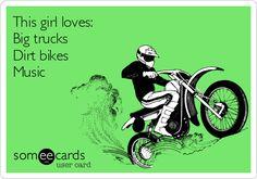 This girl loves: Big trucks ✔ Dirt bikes ✔ Music ✔