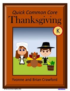 For kindergarten - Thanksgiving Quick Common Core is a packet of ten different math worksheets featuring a Thanksgiving theme. $