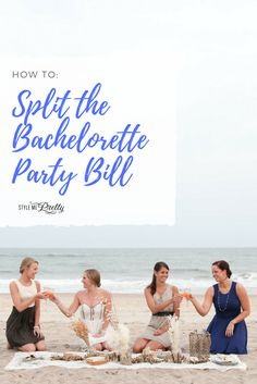 how to split the bachelorette party bill bridal shower