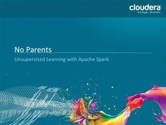 Unsupervised learning with Apache Spark
