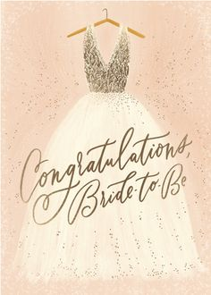 Congratulations greeting card for a bride-to-be. Hand illustrated wedding gown and hand lettering with delicate foil-pressed details. Wedding Wishes, Wedding Cards, Wedding Gifts, Wedding Quote, Congratulations Greetings, Wedding Congratulations, Bride To Be Wallpaper, Bride To Be Quotes, Happy Birthday Wallpaper