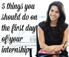 5 Things You Should Do On The First Day Of Your Internship