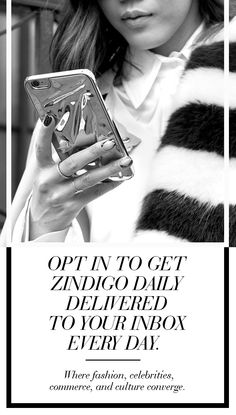 Opt in to get Zindigo Daily delivered every day to your inbox filled with fashion, celebrity, commerce, culture and all the tools you need to start your own business http://shops.zindigo.com/Zina-Eva?oe=true  XO