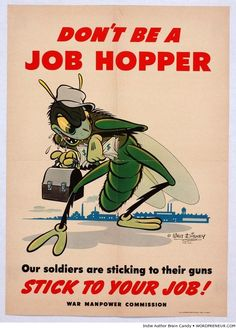 "Vintage WWII Propaganda Poster put out by the Walt Disney Company, ""Don't Be a Job Hopper"" this was NOT a propaganda film short, but was part of the Disney War effort to support the government and the troops. Poster Ads, New Poster, Poster Prints, Poster Series, Vintage Advertisements, Vintage Ads, Vintage Posters, Retro Posters, Vintage Disney"