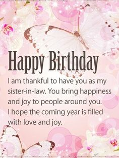 Send Free You Bring Happiness Happy Birthday Card For Sister In Law To Loved Ones On Greeting Cards By Davia Its And Also Can Use
