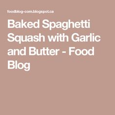 Baked Spaghetti Squash with Garlic and Butter Ingredients 1 small spaghetti squash 2 tablespoons butter 2 cloves garlic, finely minced. Cheesy Baked Spaghetti, Spaghetti Squash Recipes, Butter Ingredients, Tv Chefs, Spinach And Cheese, Meat Sauce, Acorn Squash, Butter Recipe, Vegetarian Cheese