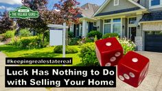 Luck Has Nothing to Do With Selling You Home