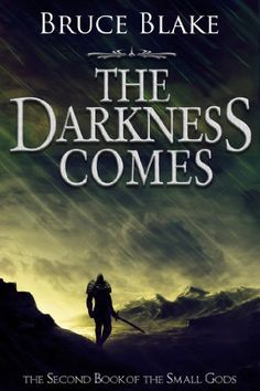 The Darkness Comes (The Second Book of the Small Gods Series) by Bruce Blake http://www.amazon.com/dp/B00SW7G4K8/ref=cm_sw_r_pi_dp_41H.vb1QSYFEB