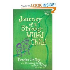 need to check out.  Journey of a Strong Willed Child