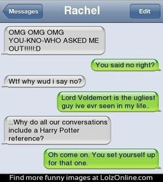 haha yes! harry potter is everywhere. somehow most of my convo's end up bein about Harry Potter too haha Harry Potter Jokes, Harry Potter Fandom, Fandoms, Hogwarts Brief, Golden Trio, Harry Potter References, Haha, No Muggles, Funny Text Messages
