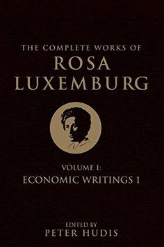 The Complete Works of Rosa Luxemburg, Volume I: Economic ... https://www.amazon.com/dp/178168765X/ref=cm_sw_r_pi_awdb_t1_x_SAnMAbBSM96AX