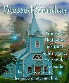 Holy jesus - blessed sunday titus 3 : 7 that being justified by his grace Sunday Morning Quotes, Good Sunday Morning, Happy Sunday Quotes, Sunday Love, Blessed Quotes, Night Quotes, Happy Friday, Good Night Greetings, Morning Greetings Quotes
