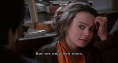 """""""But we only live once"""" -Sabina, The Unbearable Lightness of Being (1988)"""
