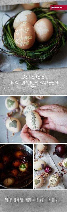 Wie man Eier natürlich färbt und andere tolle Techniken für die Osterdekoration erfahrt ihr hier: